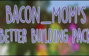 Bacon_Mom's Better building pack